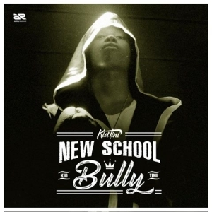 Kid Tini - New School Bully